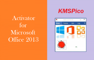The best activator for Microsoft Office 2013 - KMSPico