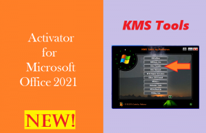 The Best Activator for Microsoft Office 2021 - KMS Tools